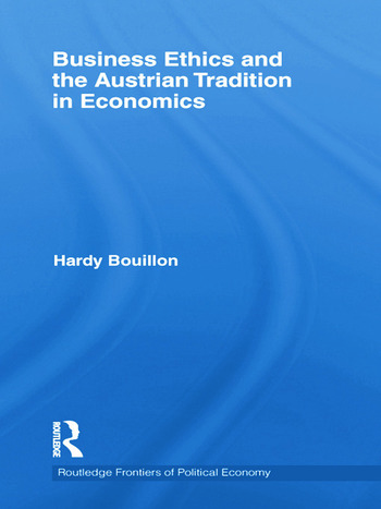Business Ethics and the Austrian Tradition in Economics book cover