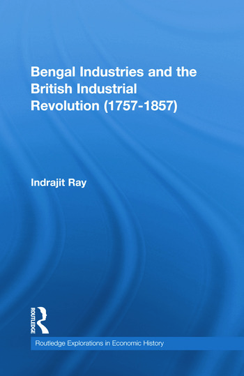 Bengal Industries and the British Industrial Revolution (1757-1857) book cover