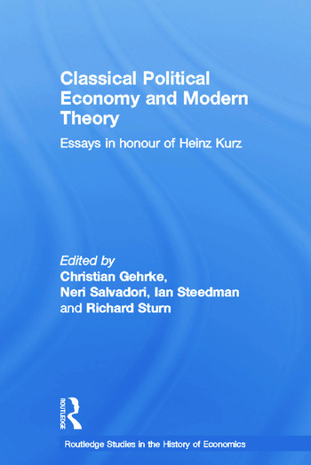 Classical Political Economy and Modern Theory Essays in Honour of Heinz Kurz book cover