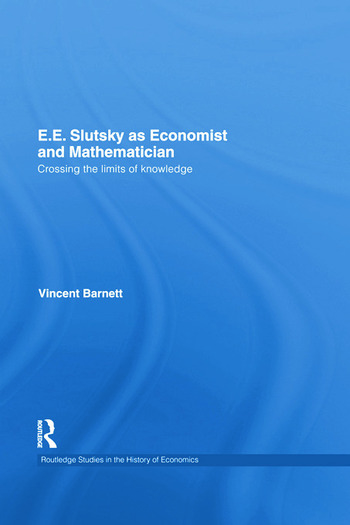 E.E. Slutsky as Economist and Mathematician Crossing the Limits of Knowledge book cover