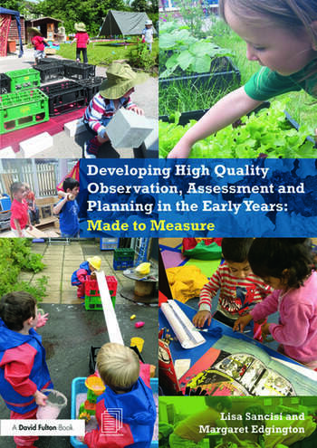 Developing High Quality Observation, Assessment and Planning in the Early Years Made to measure book cover