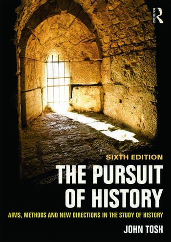The Pursuit of History Aims, methods and new directions in the study of history book cover