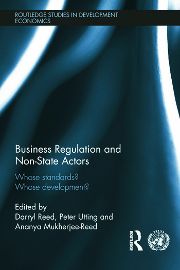 Business Regulation and Non-State Actors Whose Standards? Whose Development? book cover