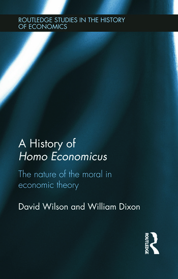 A History of Homo Economicus The Nature of the Moral in Economic Theory book cover