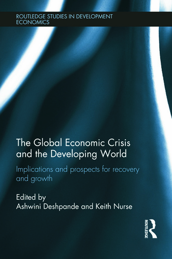 The Global Economic Crisis and the Developing World Implications and Prospects for Recovery and Growth book cover