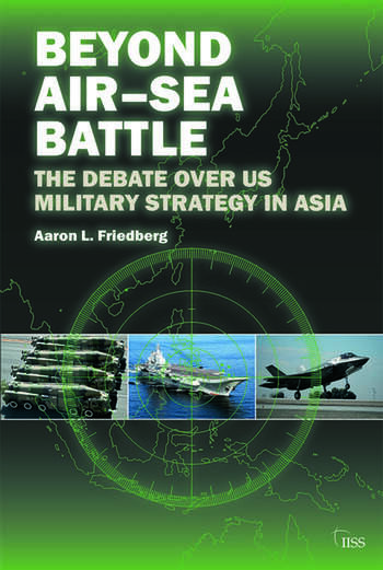 Beyond Air–Sea Battle The Debate Over US Military Strategy in Asia book cover