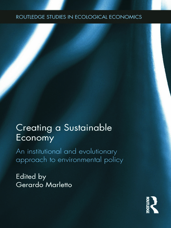 Creating a Sustainable Economy An Institutional and Evolutionary Approach to Environmental Policy book cover