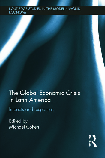 The Global Economic Crisis in Latin America Impacts and Responses book cover