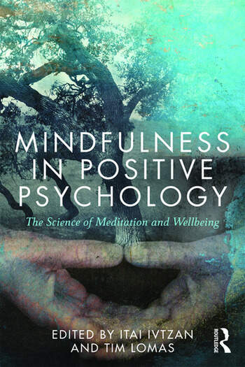 Mindfulness in Positive Psychology The Science of Meditation and Wellbeing book cover