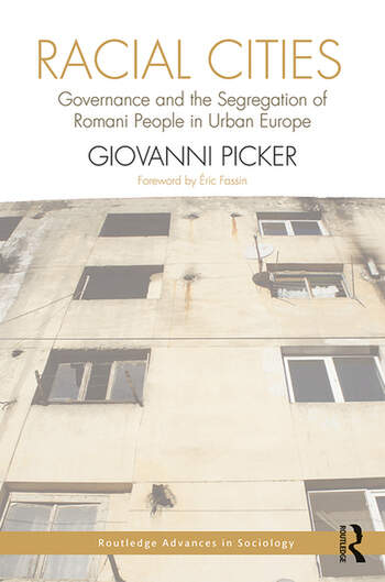 Racial Cities Governance and the Segregation of Romani People in Urban Europe book cover