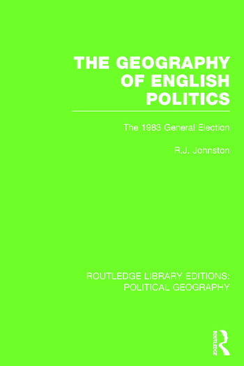 The Geography of English Politics (Routledge Library Editions: Political Geography) The 1983 General Election book cover