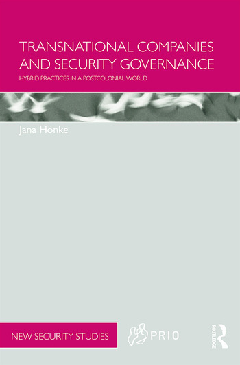 Transnational Companies and Security Governance Hybrid Practices in a Postcolonial World book cover