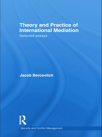 Theory and Practice of International Mediation Selected Essays book cover
