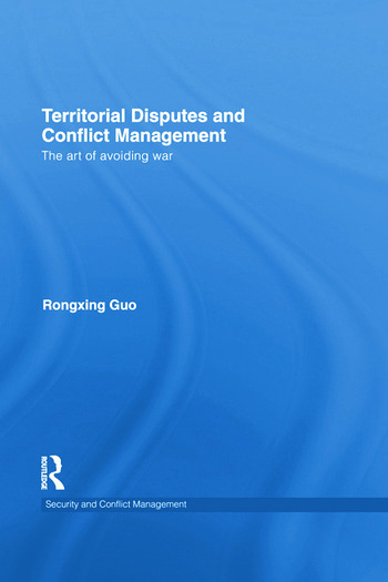 Territorial Disputes and Conflict Management The art of avoiding war book cover