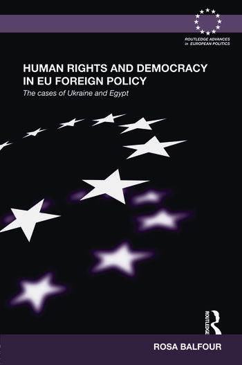Human Rights and Democracy in EU Foreign Policy The Cases of Ukraine and Egypt book cover