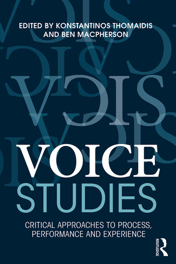 Voice Studies Critical Approaches to Process, Performance and Experience book cover