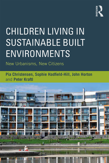 Children Living in Sustainable Built Environments New Urbanisms, New Citizens book cover