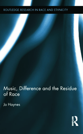Music, Difference and the Residue of Race book cover