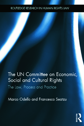 The UN Committee on Economic, Social and Cultural Rights The Law, Process and Practice book cover