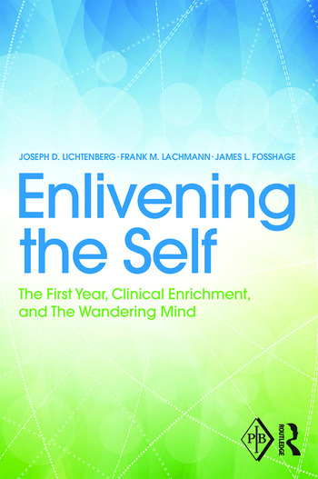 Enlivening the Self The First Year, Clinical Enrichment, and The Wandering Mind book cover