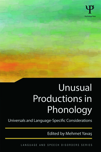 Unusual Productions in Phonology Universals and Language-Specific Considerations book cover