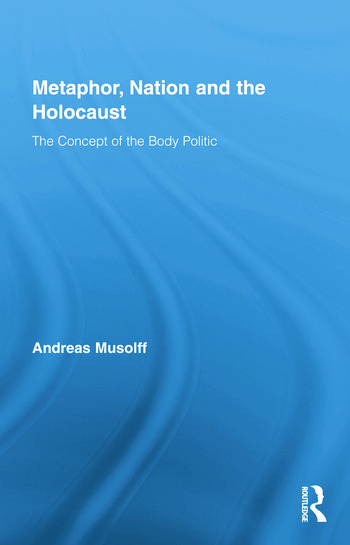 Metaphor, Nation and the Holocaust The Concept of the Body Politic book cover