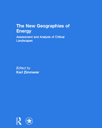 The New Geographies of Energy Assessment and Analysis of Critical Landscapes book cover
