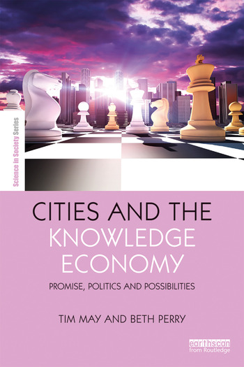 Cities and the Knowledge Economy Promise, Politics and Possibilities book cover