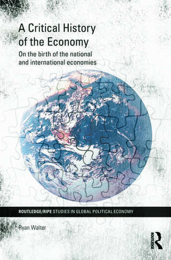 A Critical History of the Economy On the birth of the national and international economies book cover