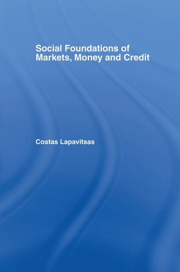 Social Foundations of Markets, Money and Credit book cover