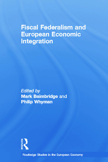 Fiscal Federalism and European Economic Integration book cover