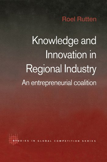 Knowledge and Innovation in Regional Industry An Entrepreneurial Coalition book cover