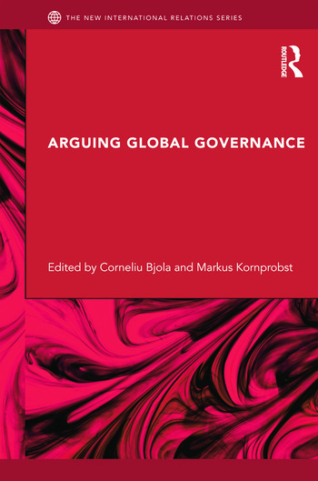Arguing Global Governance Agency, Lifeworld and Shared Reasoning book cover