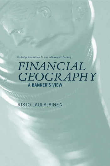 Financial Geography A Banker's View book cover