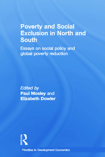 Poverty and Exclusion in North and South Essays on Social Policy and Global Poverty Reduction book cover