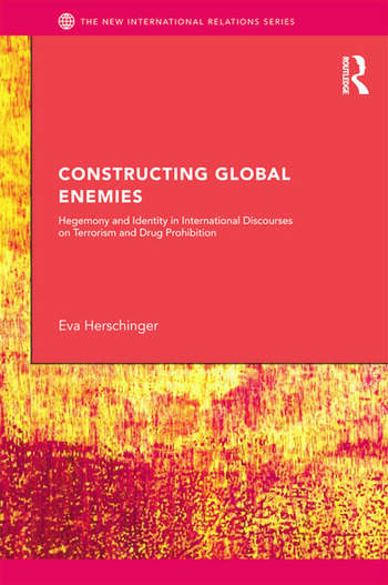 Constructing Global Enemies Hegemony and Identity in International Discourses on Terrorism and Drug Prohibition book cover