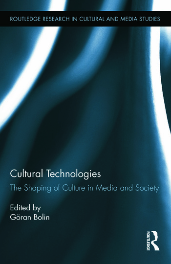Cultural Technologies The Shaping of Culture in Media and Society book cover