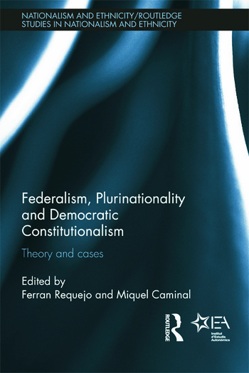 Federalism, Plurinationality and Democratic Constitutionalism Theory and Cases book cover