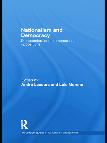 Nationalism and Democracy Dichotomies, Complementarities, Oppositions book cover