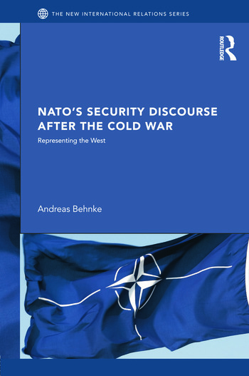 NATO's Security Discourse after the Cold War Representing the West book cover