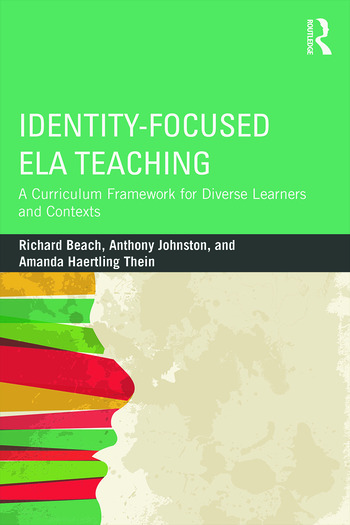 Identity-Focused ELA Teaching A Curriculum Framework for Diverse Learners and Contexts book cover