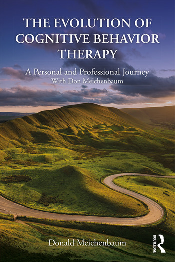 The Evolution of Cognitive Behavior Therapy A Personal and Professional Journey with Don Meichenbaum book cover