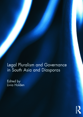 Legal Pluralism and Governance in South Asia and Diasporas book cover