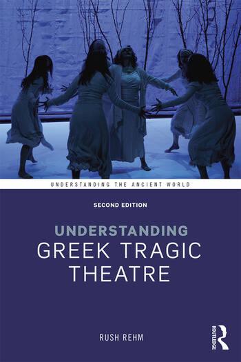 Understanding Greek Tragic Theatre book cover