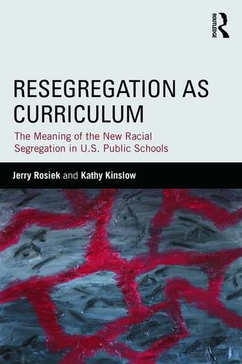 Resegregation as Curriculum The Meaning of the New Racial Segregation in U.S. Public Schools book cover