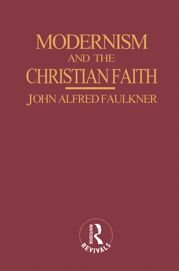 Modernism and the Christian Faith (Routledge Revivals) book cover