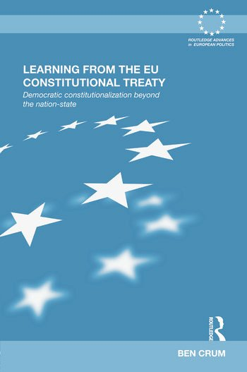 Learning from the EU Constitutional Treaty Democratic Constitutionalization beyond the Nation-State book cover