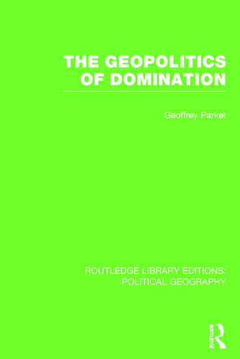 The Geopolitics of Domination (Routledge Library Editions: Political Geography) book cover
