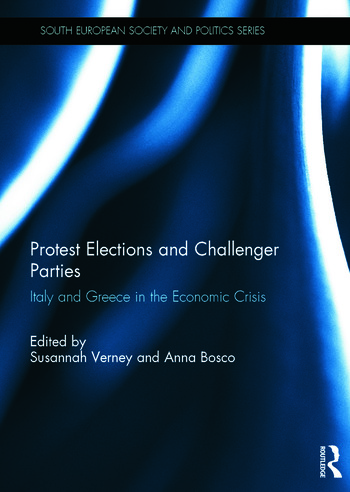 Protest Elections and Challenger Parties Italy and Greece in the Economic Crisis book cover