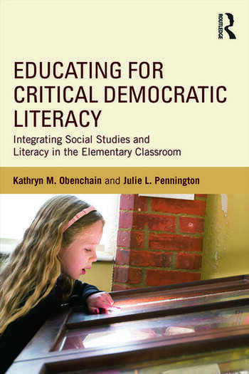 Educating for Critical Democratic Literacy Integrating Social Studies and Literacy in the Elementary Classroom book cover